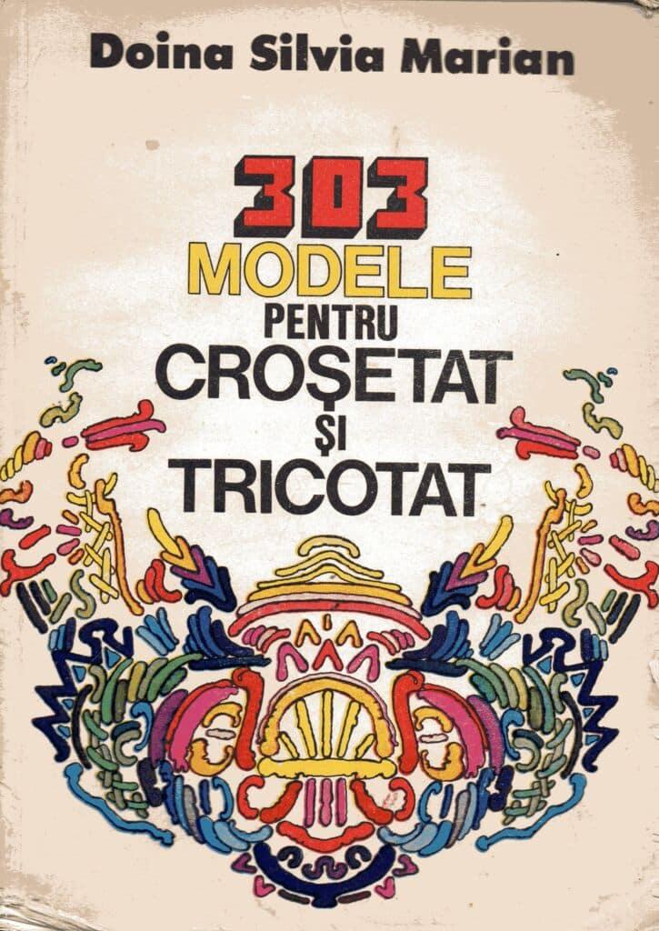 Cartea 303 modele pentru crosetat si tricotat